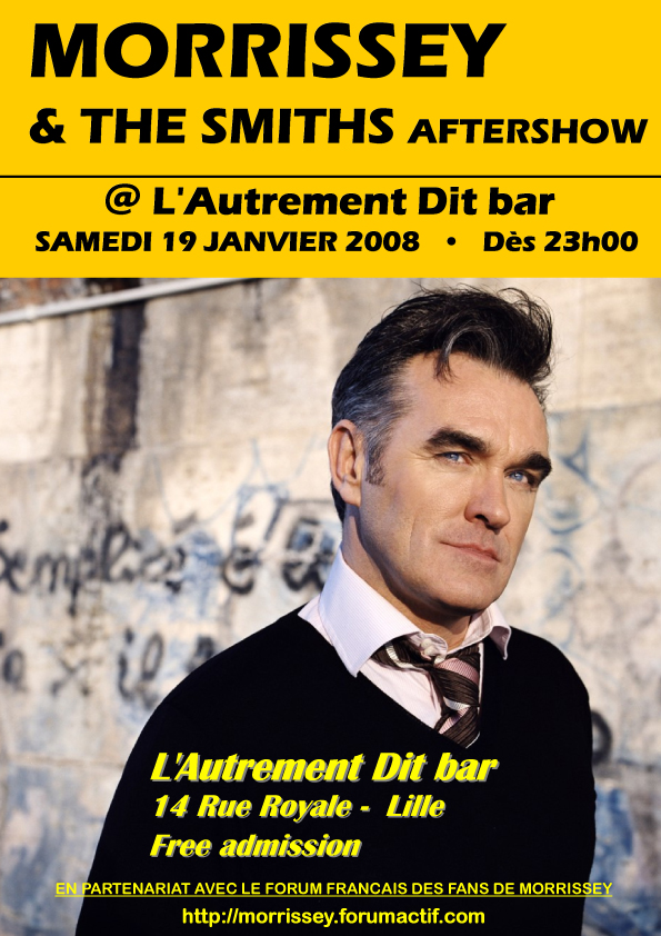 Morrissey & The Smiths aftershow party - Lille (Jan  19